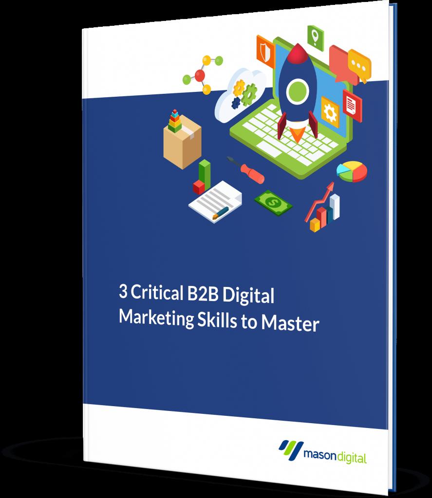 3 Critical Digital Marketing Skills to Master in B2B Marketing