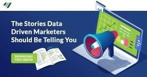 The Stories Data Drive Marketers Should Be Telling